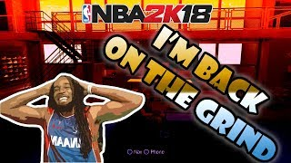 NBA 2K18 - I'M BACK ON THE GRIND with Update