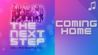 """♪ """"Coming Home"""" ♪ - Songs from The Next Step"""