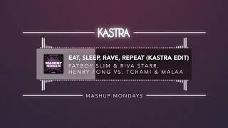 Eat, Sleep, Rave, Repeat (Kastra Edit)   MASHUP MONDAYS