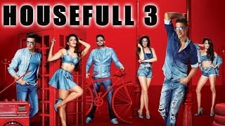 Housefull 3 Movie 2016 : Poster Out | Akshay, Jacqueline, Nargis, Abhishek, Lisa, Riteish