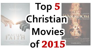Top 5 Christian Films of 2015