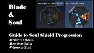 [Blade and Soul] Definitive Guide To Soul Shield Progression!