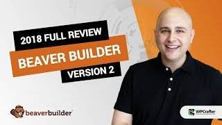 Beaver Builder 2 Review 2018 - From Someone Who Has Used It For 3 Years