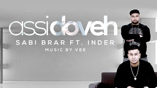Assi Doveh | Sabi Brar ft Inder | Vee | **Official Video** | VIP Records