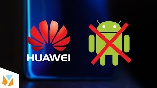 HUAWEI BAN - What Does It Mean For YOU?