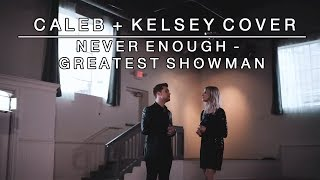 Never Enough (From the Greatest Showman)   Caleb + Kelsey Cover