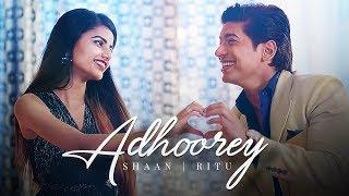 Shaan Official | Adhoorey | Ritu Agarwal - @VoiceOfRitu | Official Music Video
