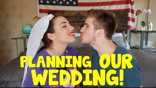 PLANNING OUR WEDDING!