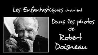 DANS LES PHOTOS DE ROBERT DOISNEAU -  Les Enfantastiques