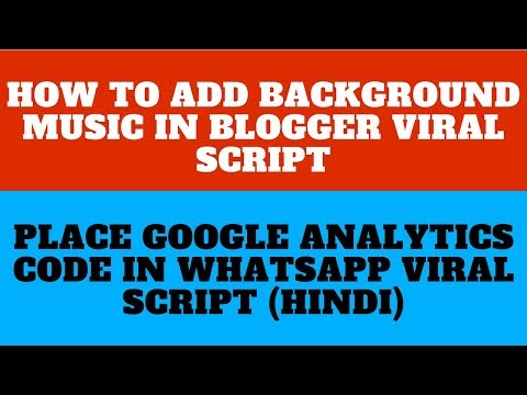 Add background music in blogger script🔥How to place google analytics code in the viral script