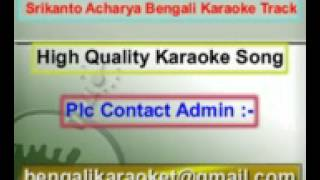 Keno Eto Maya Neyecho Karaoke Srikanto Acharya