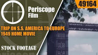 TRIP ON S.S. AMERICA TO EUROPE 1949 HOME MOVIE REEL LONDON 2 of 3  49174 49164