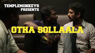 OTHA SOLLAALA - TempleMonkeysTV