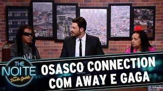 Osasco Connection com Gil Brother Away e a Gaga de Ilhéus - EP. 1 | The Noite (16/08/17)
