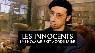 Les Innocents - Un homme extraordinaire (Clip officiel)