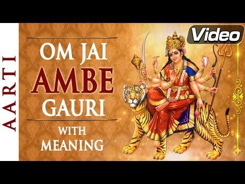 Om Jai Ambe Gauri | Full Aarti with Lyrics & Meaning | Bhakti Songs