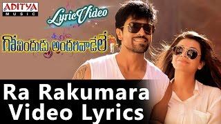 Ra Rakumara Video Song With Lyrics II Govindudu Andarivaadele Songs
