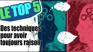 Le top 5 des techniques pour avoir toujours raison