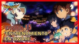 Inazuma Eleven Go Chrono Stones - Episodio 15 español «¡Entrenamiento en Owari!»