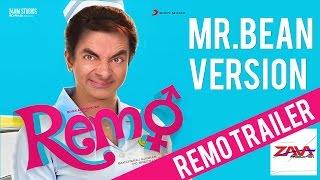Remo Trailer | Mr.Bean Version