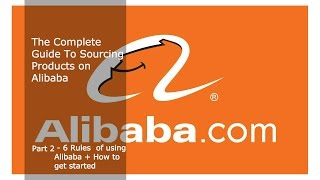 The Complete Guide to Sourcing Products on Alibaba | Part 2 How to Buy Products +  6 Important Rules