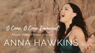 O Come, O Come Emmanuel - Anna Hawkins Official Music Video