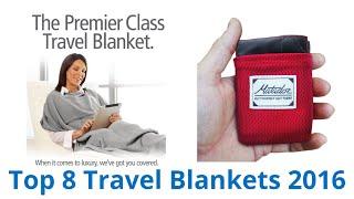 8 Best Travel Blankets 2016