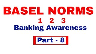 BASEL NORMS 1 2 3 - All you Need know | Banking Awareness Part 8 [In Hindi]