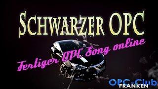 """Fertiger Song """"Schwarzer OPC"""""""