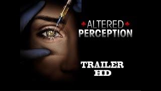 ALTERED PERCEPTION Official Trailer (2017) Thriller Horror Drama Movie HD