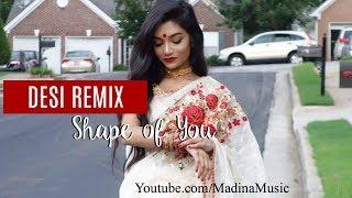 Shape of You - Desi Remix by Madina