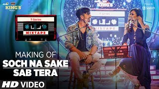 Making of Soch Na Sake/ Sab Tera Song | T-Series Mixtape | Neeti Mohan & Hardy Sandhu