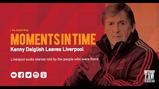 TAW Moments In Time: Kenny Dalglish Leaves Liverpool