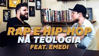 RAP E HIPHOP NA TEOLOGIA | COM EMEDI