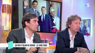 Qatar et Islam de France : le livre choc - C l'hebdo - 04/05/2019