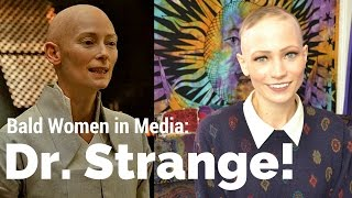 Dr. Strange and Media Representations of Bald Women