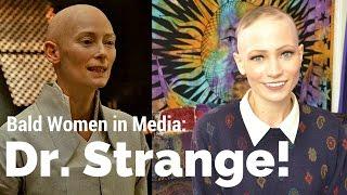 Dr. Strange and Media Representations of Bald Women
