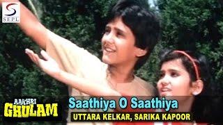 Saathiya O Saathiya (1) | Uttara Kelkar, Sarika Kapoor | Aakhri Ghulam @ Mithun Chakraborty, Raj