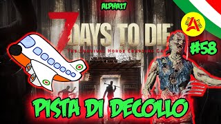 Pista Di Decollo - 7 Days To Die Alpha17 ITA #58