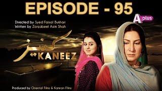 Kaneez - Episode 95 | A Plus