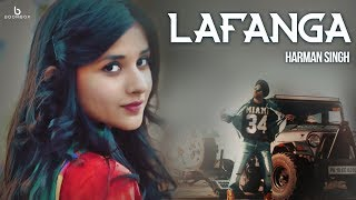 Lafanga | Harman Singh Ft. Kanika Maan & ImranPk 17 | New Punjabi Song 2017