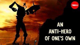 An anti-hero of one's own - Tim Adams