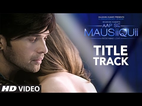 AAP SE MAUSIIQUII Title Song (Full Video) Himesh Reshammiya Latest Song  2016 | T-Series