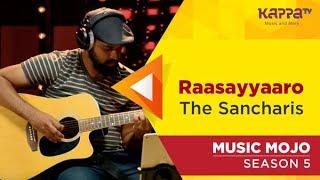 Raasayyaaro - The Sancharis - Music Mojo Season 5 - Kappa TV