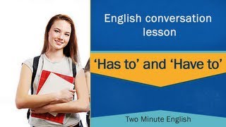 'Has to' and 'Have to' - Common Mistakes in English - How to Improve Your English Skills