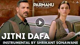 Jitni Dafa Instrumental | Shrikant Sonawane | Parmanu | John Abraham