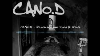 CANO.D - Doutorado das Ruas (ft. Docta $D) [Audio]