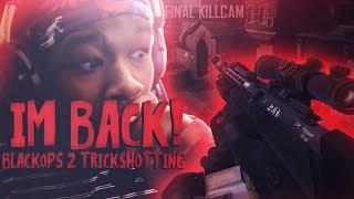 IM BACK! (Black Ops 2 TRICKSHOTTING)
