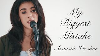 Giselle Torres  MY BIGGEST MISTAKE (LIVE Acoustic Version)- Original Song