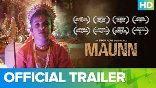 Maunn - Official Trailer | An Eros Now Original Film | Full Movie Live On Eros Now